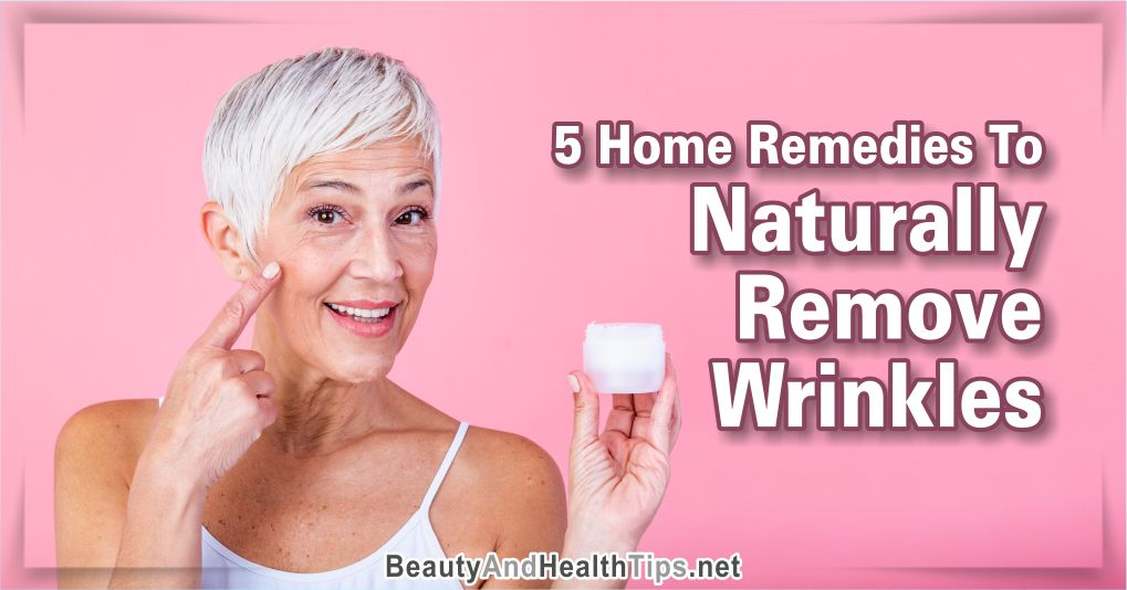 wrinkles remedy at home